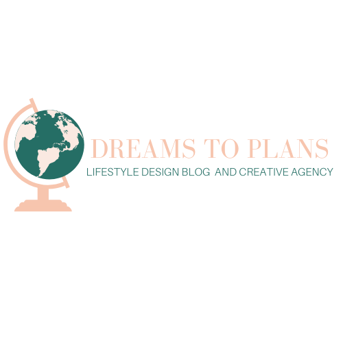 Dreams to Plans